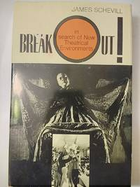 Break Out! in Search of New Theatrical Environments