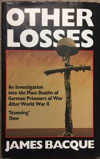 Other Losses : An Investigation into the Mass Deaths of German Prisoners at the Hands of the...