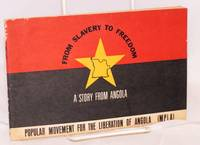 From slavery to freedom: a story from Angola; Popular Movement for the Liberation of Angola (MPLA)