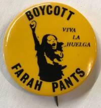 Boycott Farah pants / Viva la huelga [pinback button]