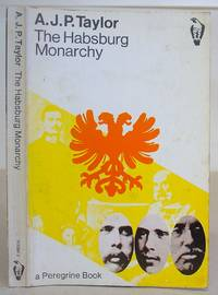 The Habsburg Monarchy : 1809 - 1918 - A History Of The Austrian Empire And Austria Hungary