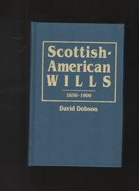 image of Scottish-American Wills 1650-1900
