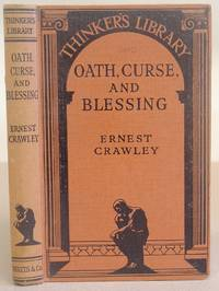 Oath, Curse And Blessing And Other Studies In Origins