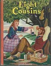 EIGHT COUSINS OR THE AUNT HILL by  Louisa May Alcott - Hardcover - Reprint - 1950 - from Gibson's Books and Biblio.co.uk