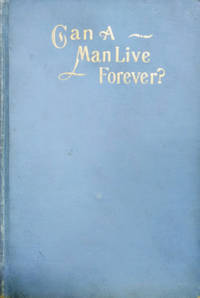 image of Can a Man Live Forever?