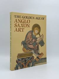 The Golden Age of Anglo-Saxon Art 966-1066