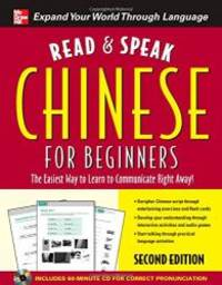 Read and Speak Chinese for Beginners with Audio CD, Second Edition (Read and Speak Languages for...