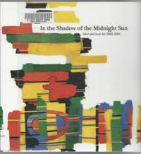 In the Shadow of the Midnight Sun - Sami and Inuit Art 2000-2005 by  Irene Snarby Jean Blodgett - Paperback - First Edition - 2007 - from Riverwood's Books (SKU: 12356)