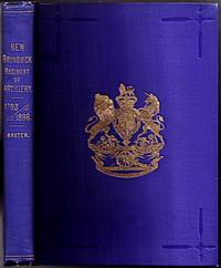 HISTORICAL RECORDS OF THE NEW BRUNSWICK REGIMENT CANADIAN ARTILLERY by  Captain John B.M Baxter - Signed First Edition - 1896 - from Hugh Anson-Cartwright Fine Books, ABAC/ILAB and Biblio.com