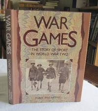 War Games: The Story of Sport in World War Two