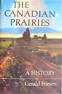 image of The Canadian Prairies. A History