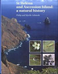 St. Helena and Ascension Island. A Natural History