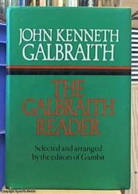 The Galbraith reader; selected and arranged with narrative comment by the editors of Gambit from the works of John Kenneth Galbraith by  John Kenneth Galbraith - First Edition - 1979 - from Syber's Books ABN 15 100 960 047 (SKU: 0240758)