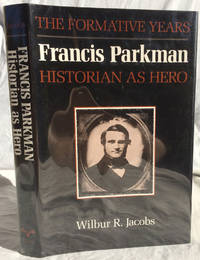 Francis Parkman, Historian as Hero: The Formative Years