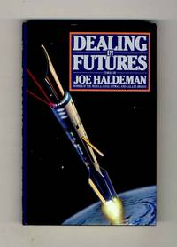 Dealing in Futures  - 1st Edition/1st Printing by  Joe Haldeman - First Edition; First Printing - 1985 - from Books Tell You Why, Inc. (SKU: 34374)