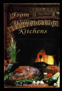 Title: From Williamsburg kitchens by  Carolyn Gaertner - Paperback - 1993 - from Granada Bookstore  (Member IOBA) and Biblio.com