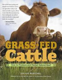 Grass Fed Cattle: How To Produce and Market Natural Beef