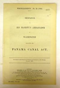 Despatch to His Majesty's Ambassador at Washington Respecting the Panama Canal Act