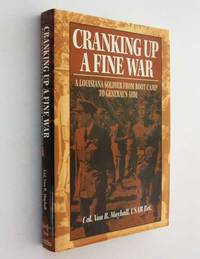 image of Cranking Up a Fine War: A Louisiana Soldier from Boot Camp to General's Aide