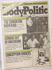 The Body Politic: a magazine for gay liberation; #75, July/August, 1981; The Edmonton Bath Raid & Coming Out of Machismo