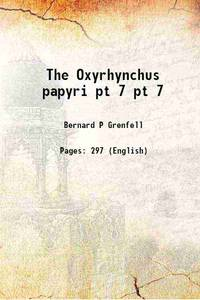 The Oxyrhynchus papyri Volume pt 7
