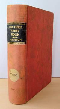 The Fir-Tree Fairy Book:  Favorite Fairy Tales