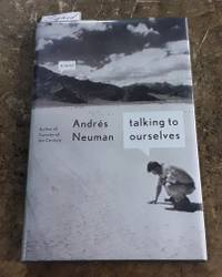 Talking to Ourselves (SIGNED)  A Novel