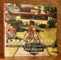 image of DOWN TO EARTH - AN INSIDER'S VIEW OF FRANK LLOYD WRIGHT'S TOMEK HOUSE
