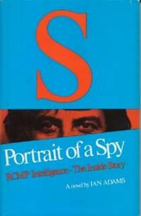 S - Portrait of a Spy: RCMP Intelligence - The Inside Story