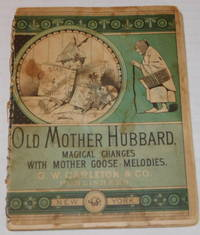 image of OLD MOTHER HUBBARD: MAGICAL CHANGES WITH MOTHER GOOSE MELODIES. [A metamorphosis book].
