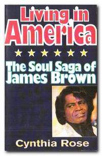 Living In America  The Soul Saga Of James Brown