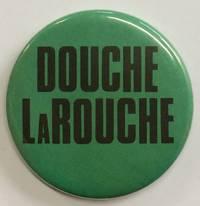 image of Douche LaRouche [pinback button]