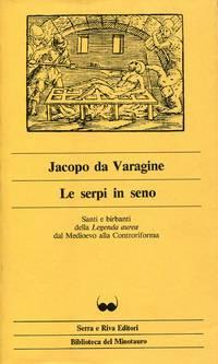 Le serpi in seno. Santi e birbanti della Legenda aurea dal Medioevo alla Controriforma