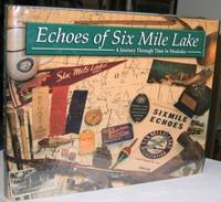 Echoes of Six Mile Lake:  A Journey Through Time in Muskoka