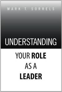 UNDERSTANDING YOUR ROLE AS A LEADER
