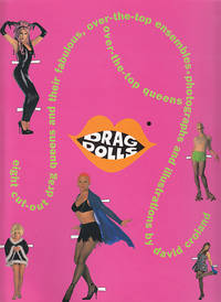 DRAG DOLLS - Eight Cut-Out Drag Queens and Their Fabulous, Over-the-Top Ensembles, Photographs...