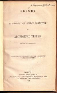 Report Of The Parliamentary Select Committee On Aboriginal Tribes, (British Settlements.) (1837)(1st edition)