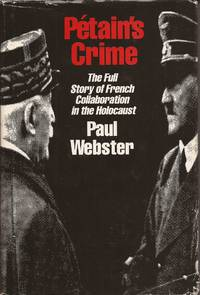 image of Petain's Crime: The Complete Story of French Collaboration in the Holocaust