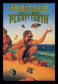 TALES FROM PLANET EARTH by Clarke, Arthur C. (preface by Isaac Asimov) - 1990