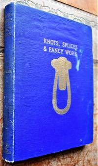 Knots, Splices And Fancy Work