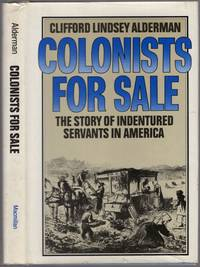 image of Colonists for Sale: The Story of Indentured Servants in America