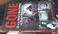 Gone: 25 Of The World's Most Chilling & Bizarre Kidnappings By Wendy Lewis