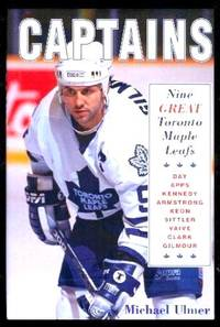 image of CAPTAINS - Nine Great Toronto Maple Leafs
