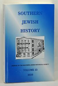 Southern Jewish History: The Journal of the Southern Jewish Historical Society, Volume 13  (2010)