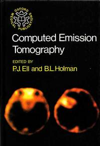 Computed Emission Tomography by  B.L. (Editors)  P.J. & Holman - 1st Edition - 1982 - from Adelaide Booksellers and Biblio.com