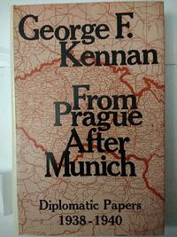 From Prague After Munich: Diplomatic Papers 1938-1940