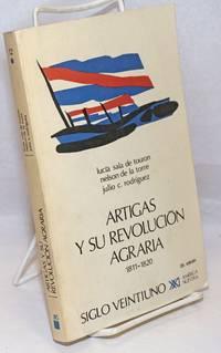 Artigas y su Revolucion Agraria: 1811-1820