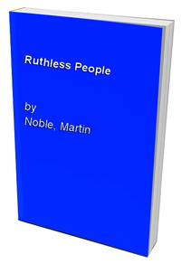 Ruthless People by  Martin Noble  - Paperback  - from World of Books Ltd (SKU: GOR005394802)