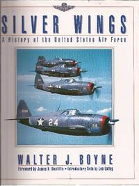 image of Silver Wings A History of the United States Air Force