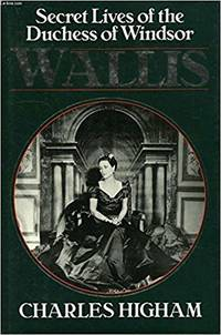 Wallis; Secret Lives of the Duchess of Windsor